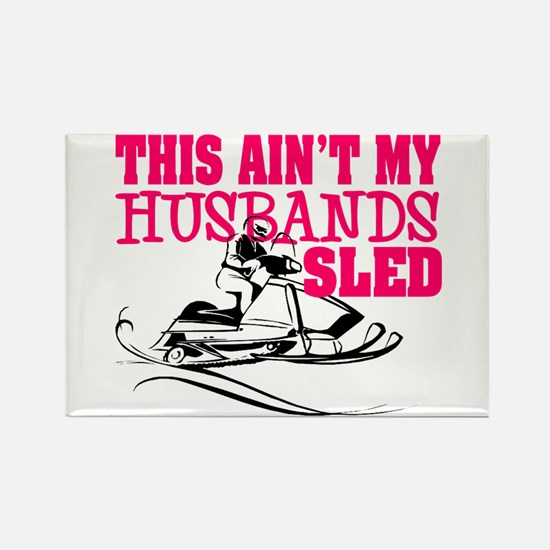This ain't my husbands sled Rectangle Magnet