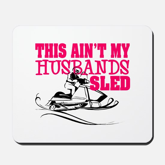 This ain't my husbands sled Mousepad