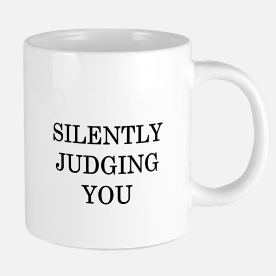 Silently Judging You Mugs