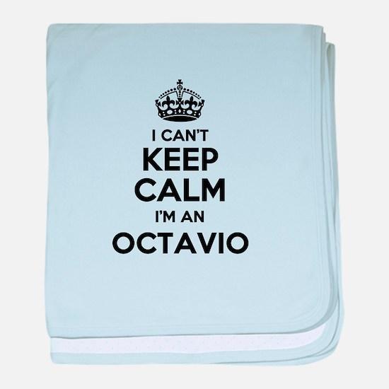 I can't keep calm Im OCTAVIO baby blanket
