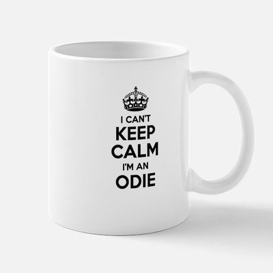 I can't keep calm Im ODIE Mugs