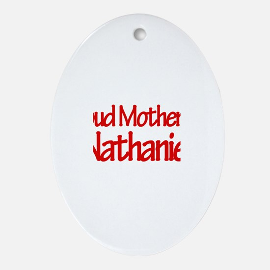 Proud Mother of Nathaniel Oval Ornament