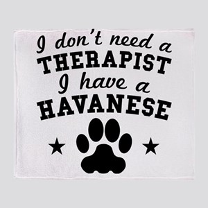 I Dont Need A Therapist I Have A Havanese Throw Bl