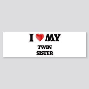 I Love My Twin Sister Bumper Sticker