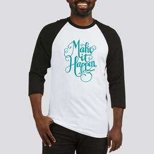 MAKE IT HAPPEN Baseball Jersey