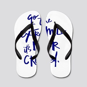 GO THE EXTRA MILE, ITS NEVER CROWDED Flip Flops