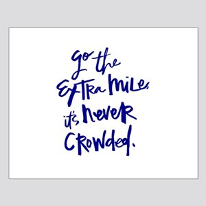 GO THE EXTRA MILE, ITS NEVER CROWDED Posters