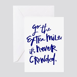 GO THE EXTRA MILE, ITS NEVER CROWDED Greeting Card