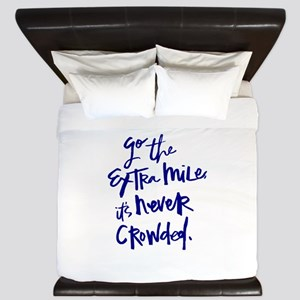 GO THE EXTRA MILE, ITS NEVER CROWDED King Duvet