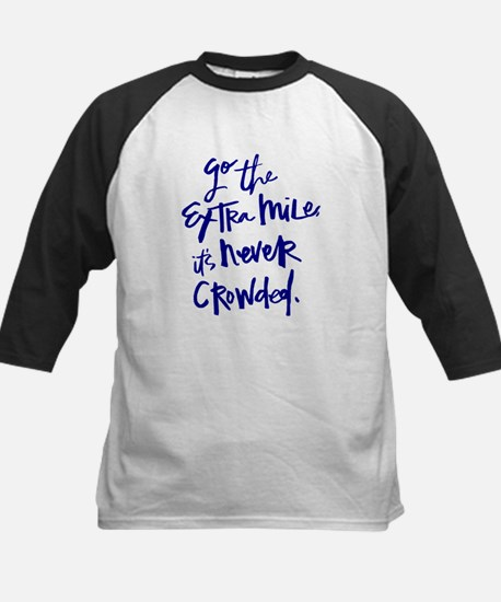 GO THE EXTRA MILE, ITS NEVER CROWDED Baseball Jers