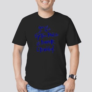 GO THE EXTRA MILE, ITS NEVER CROWDED T-Shirt