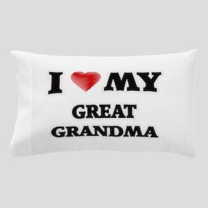 I Love My Great Grandma Pillow Case