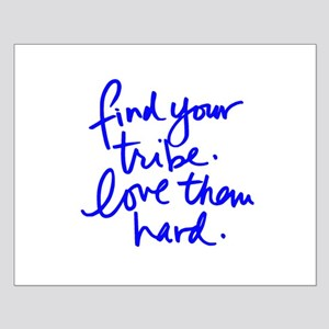 FIND YOUR TRIBE, LOVE THEM HARD Posters
