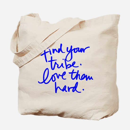 FIND YOUR TRIBE, LOVE THEM HARD Tote Bag