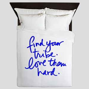 FIND YOUR TRIBE, LOVE THEM HARD Queen Duvet