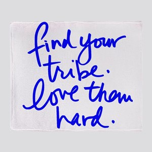 FIND YOUR TRIBE, LOVE THEM HARD Throw Blanket