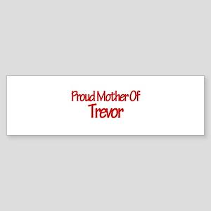 Proud Mother of Trevor Bumper Sticker