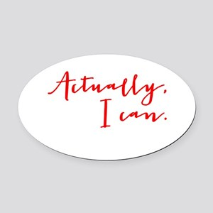ACTUALLY I CAN Oval Car Magnet