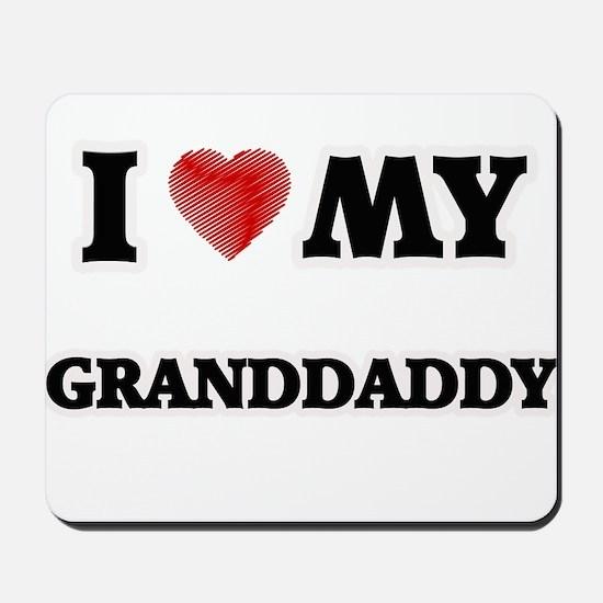 I Love My Granddaddy Mousepad