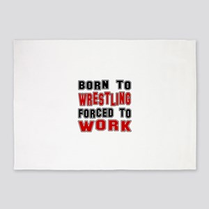 Born To Wrestling Forced To Work 5'x7'Area Rug