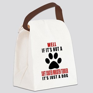 If It Is Not Soft Coated Wheaten Canvas Lunch Bag