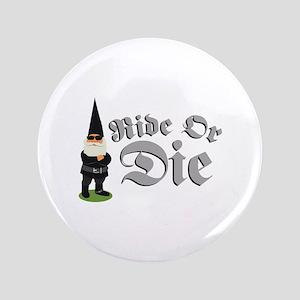 Ride Or Die Button