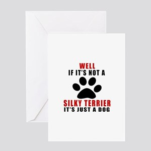 If It Is Not Silky Terrier Dog Greeting Card