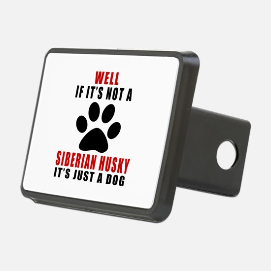 If It Is Not Siberian Husk Hitch Cover