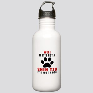 If It Is Not Shih Tzu Stainless Water Bottle 1.0L