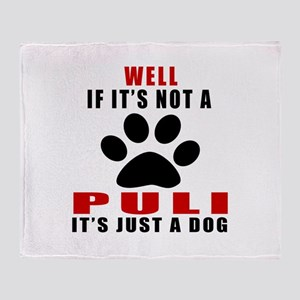 If It Is Not Puli Dog Throw Blanket