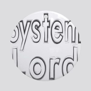 SYSTEM LORD Round Ornament
