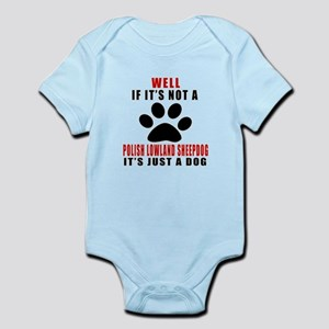If It Is Not Polish Lowland Sheepd Infant Bodysuit