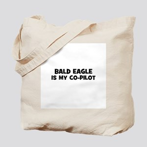 bald eagle is my co-pilot Tote Bag
