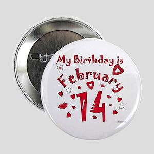 """Valentine Feb. 14th Birthday 2.25"""" Button"""