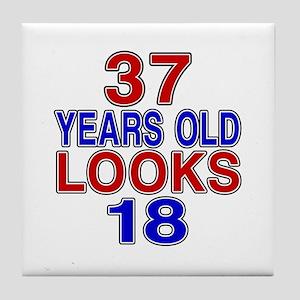 37 Years Old Looks 18 Tile Coaster