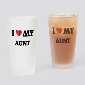 I Love My Aunt Drinking Glass
