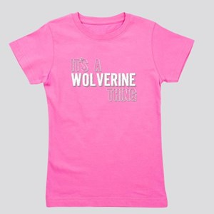 Its A Wolverine Thing T-Shirt
