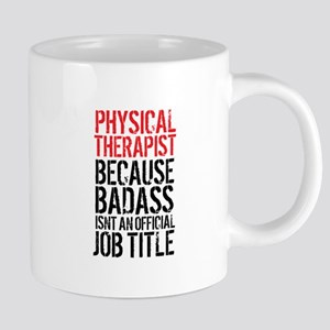 Badass Physical Therapist Mugs