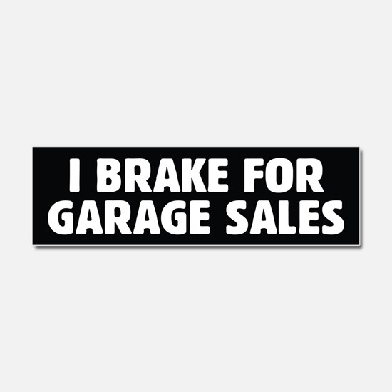 I Brake For Garage Sales Car Magnet 10 x 3