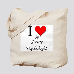 I Love My Sports Psychologist Tote Bag