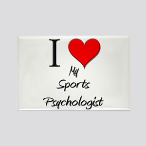 I Love My Sports Psychologist Rectangle Magnet