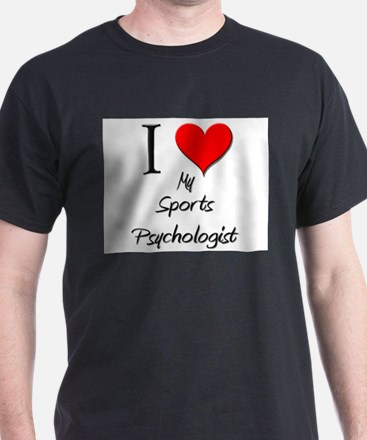 I Love My Sports Psychologist T-Shirt