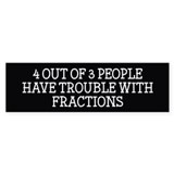 4 out 3 people have problems with fractions Single