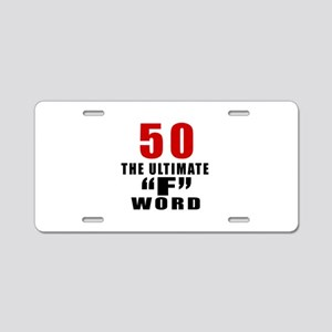 50 The Ultimate Birthday Aluminum License Plate