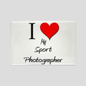 I Love My Sport Photographer Rectangle Magnet