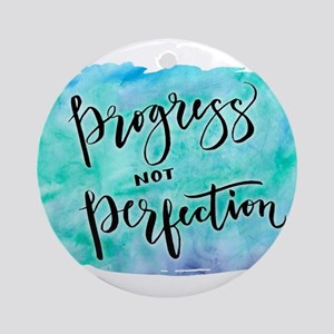 Progress not Perfection Round Ornament