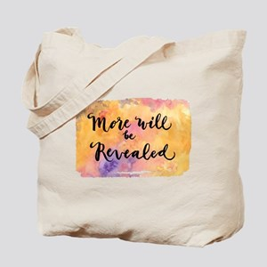 More Will be Revealed Tote Bag