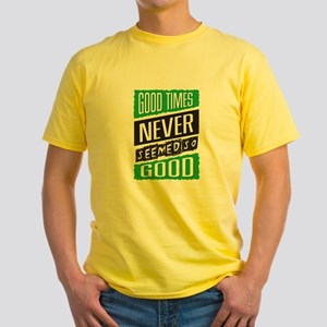 Good Times Never Seemed So Good! Jamaica E T-Shirt