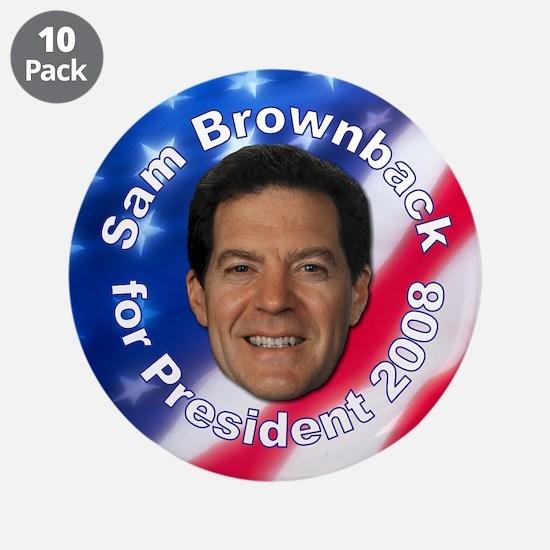 """""""Sam Brownback 2008""""  3.5"""" Button (10 pack)"""