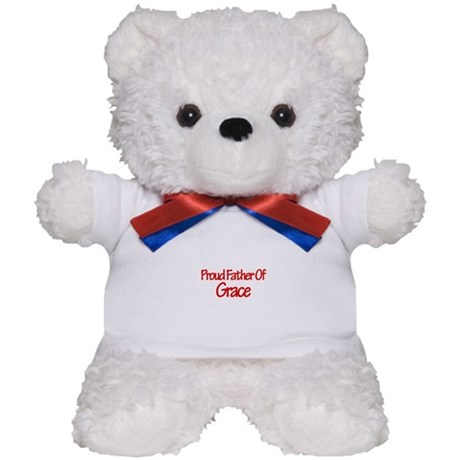 Proud Father of Grace Teddy Bear